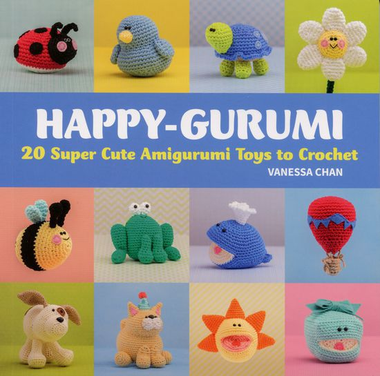 Crochet Books Happy-Gurumi - 20 Super Cute Amigurumi Toys to Crochet
