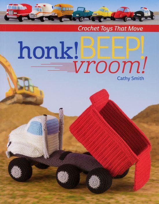 Crochet Books Honk! BEEP! vroom! - Crochet Toys that Move