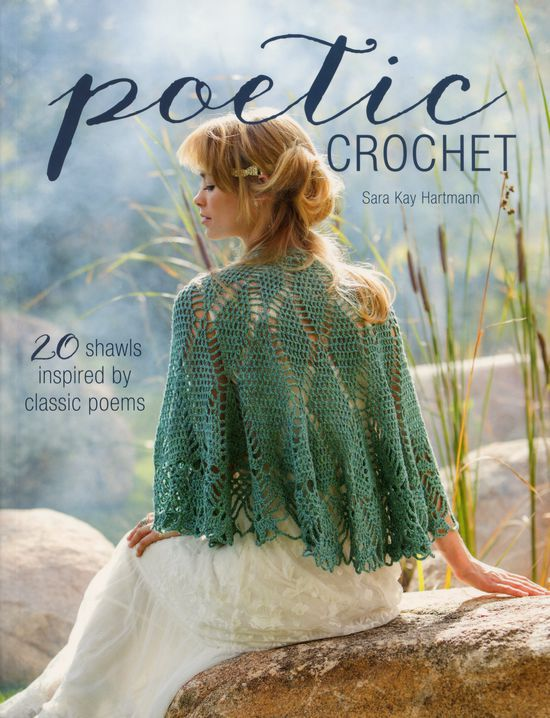 Crochet Books Poetic Crochet - 20 Shawls Inspired by Classic Poems