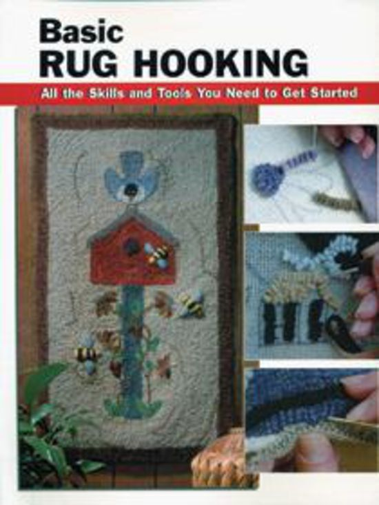 Rug Making Books Basic Rug Hooking - All the Skills and Tools You Need to Get Started