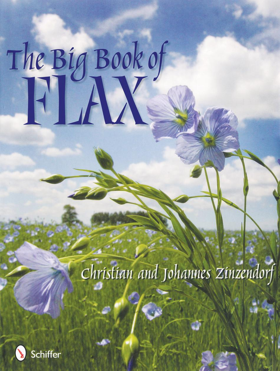 Weaving Books The Big Book of Flax A Compendium of Facts Lore Projects and Song