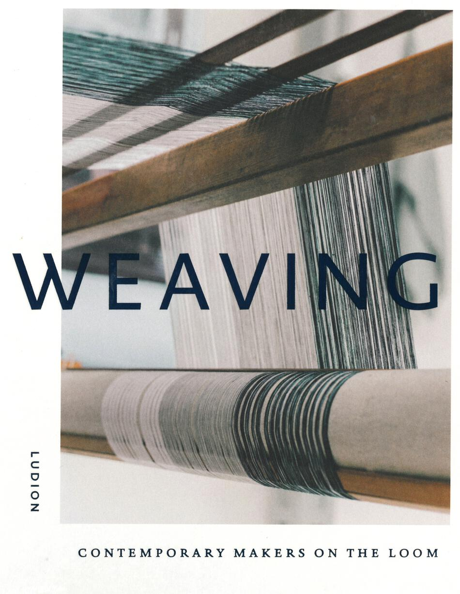 Weaving Books Weaving  Contemporary Makers on the Loom