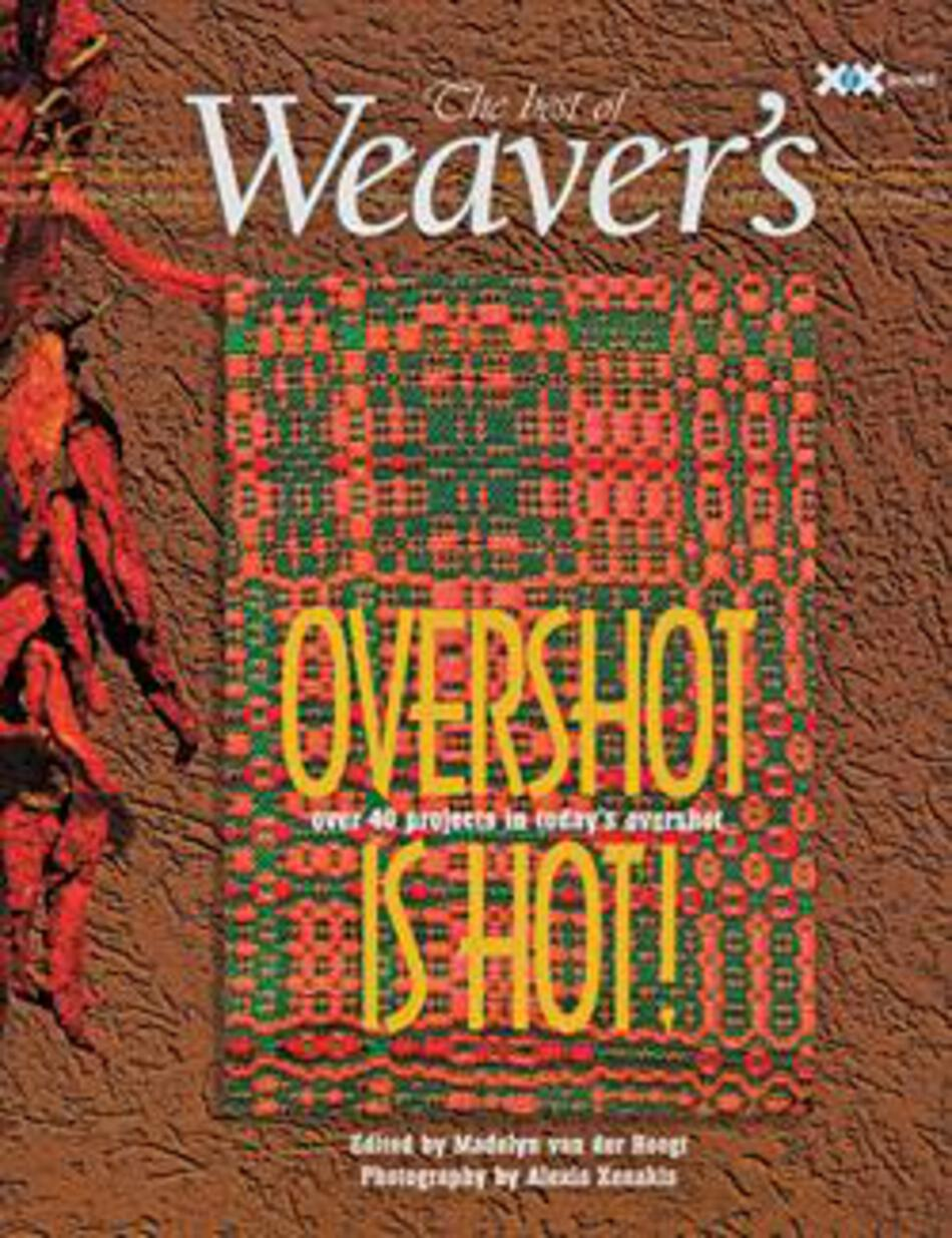 Weaving Books Best of Weaveraposs Overshot is Hot