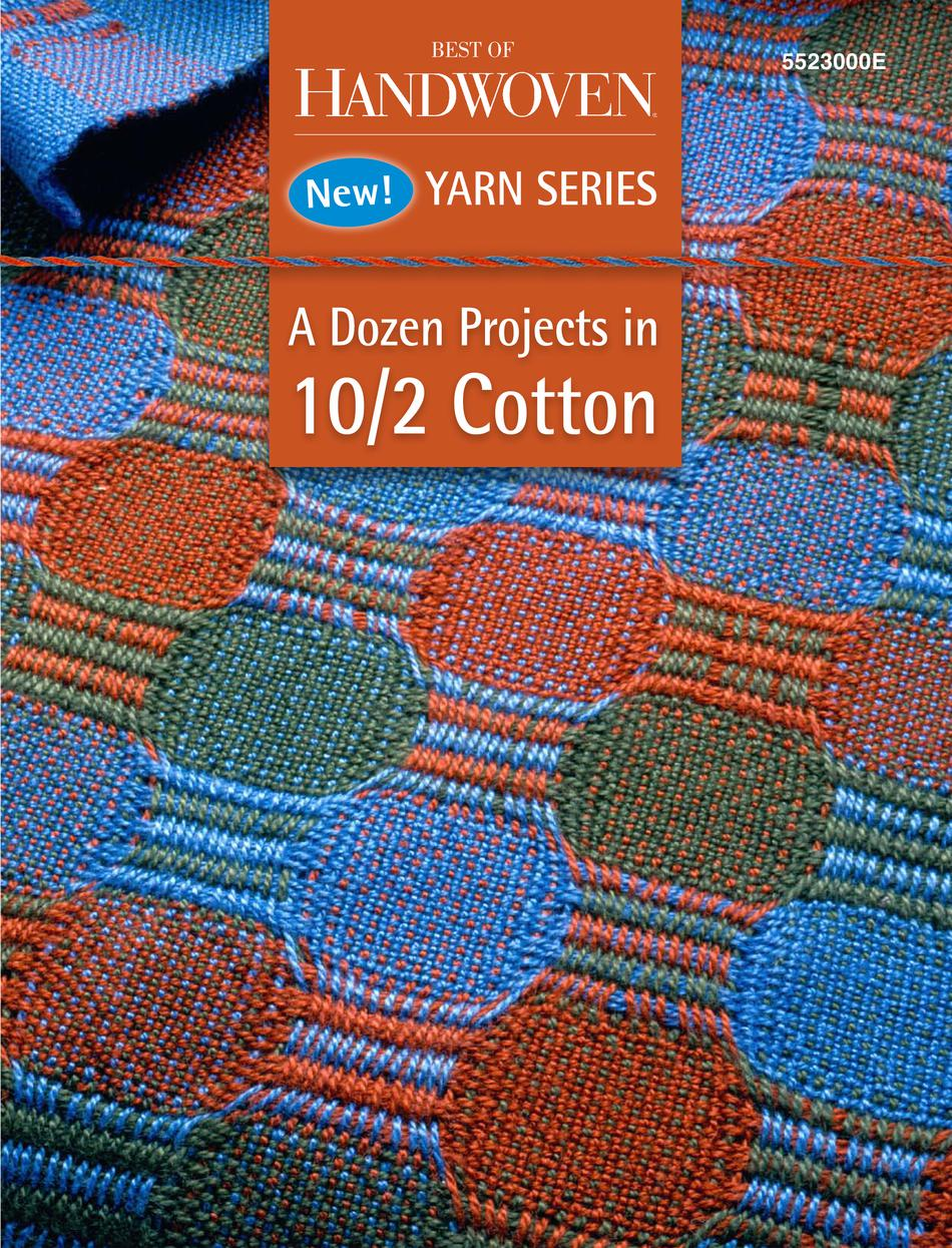 Weaving Books A Dozen Projects in 102 Pearl Cotton  Best of Handwoven Yarn Series eBook printed copy