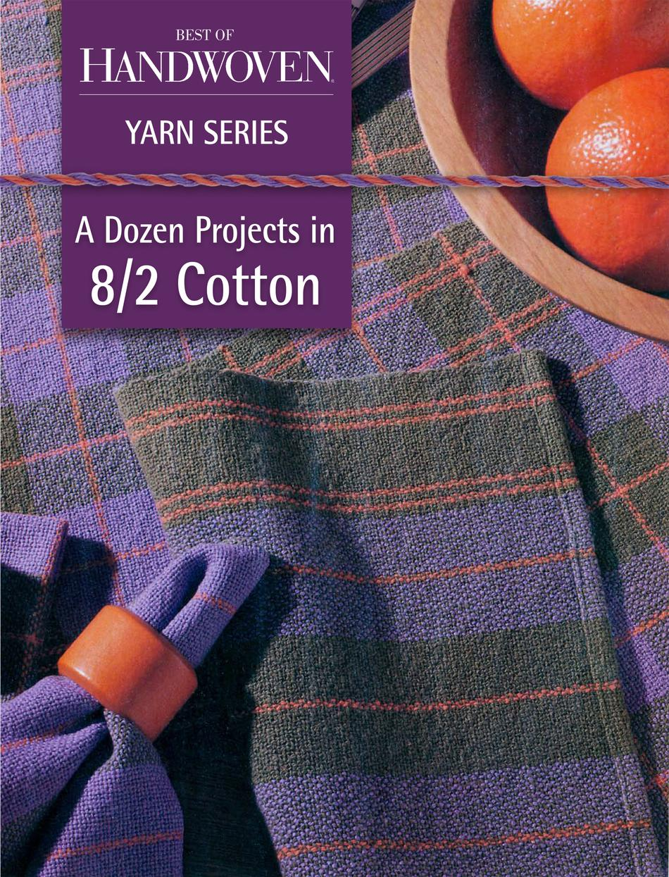 Weaving Books A Dozen Projects in 82 Cotton  Best of Handwoven Yarn Series