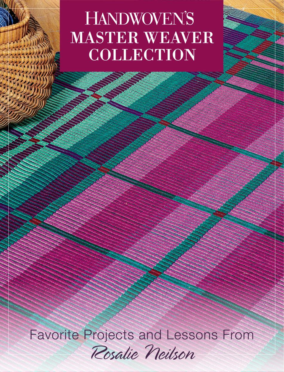 Weaving Books Handwoven Master Weaver Series  Projects from Rosalie Neilson  eBook Printed Copy