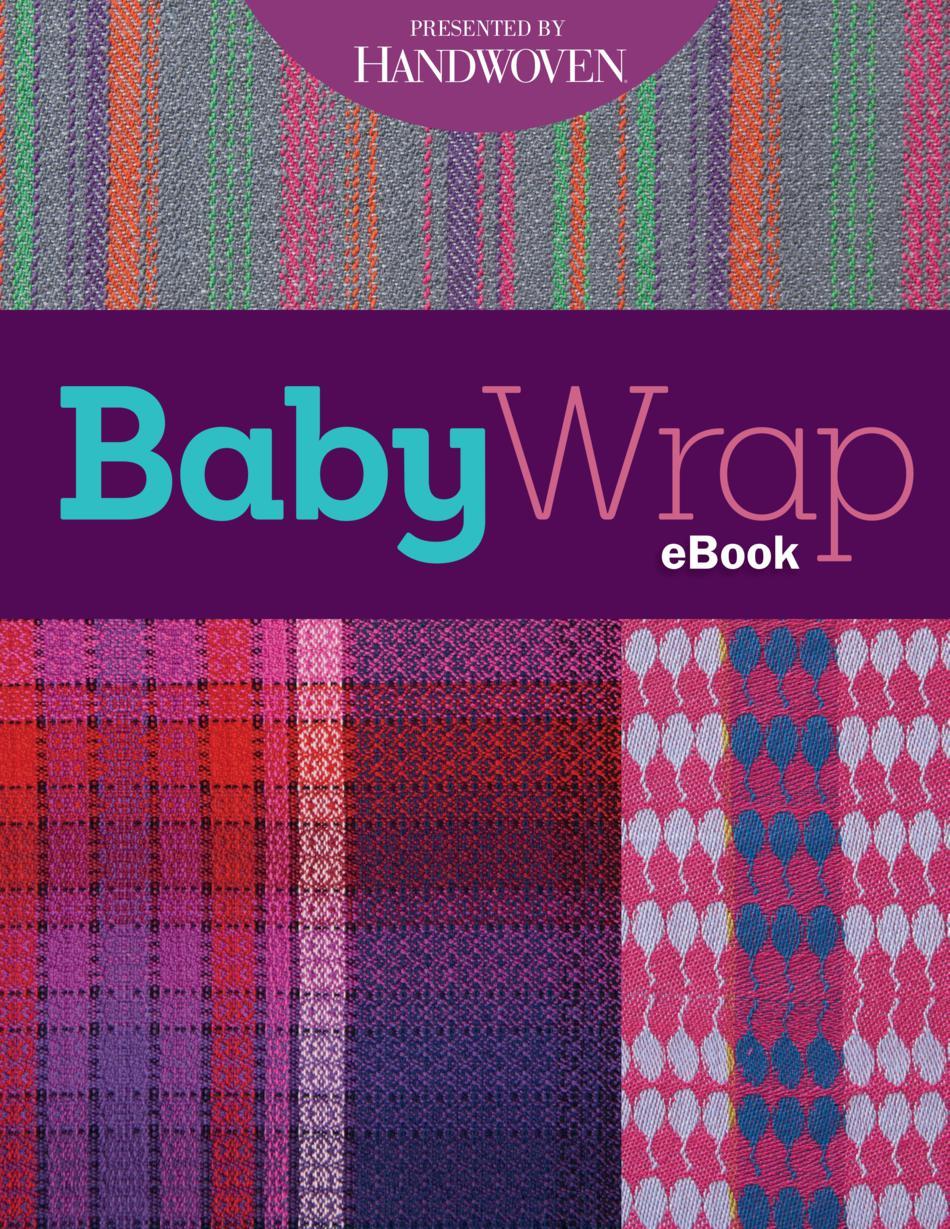 Handwoven Baby Wrap Ebook Printed Copy Weaving Book Halcyon Yarn