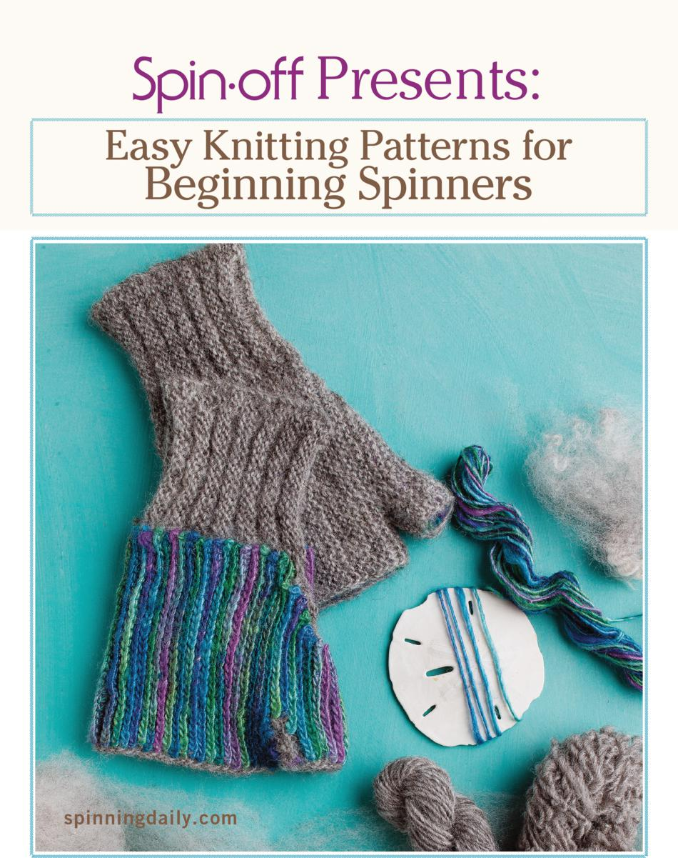 Spin Off Presents Easy Knitting Patterns For Beginner Spinners