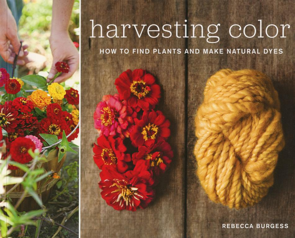 Dyeing Books Harvesting Color How to Find Plants and Make Natural Dyes
