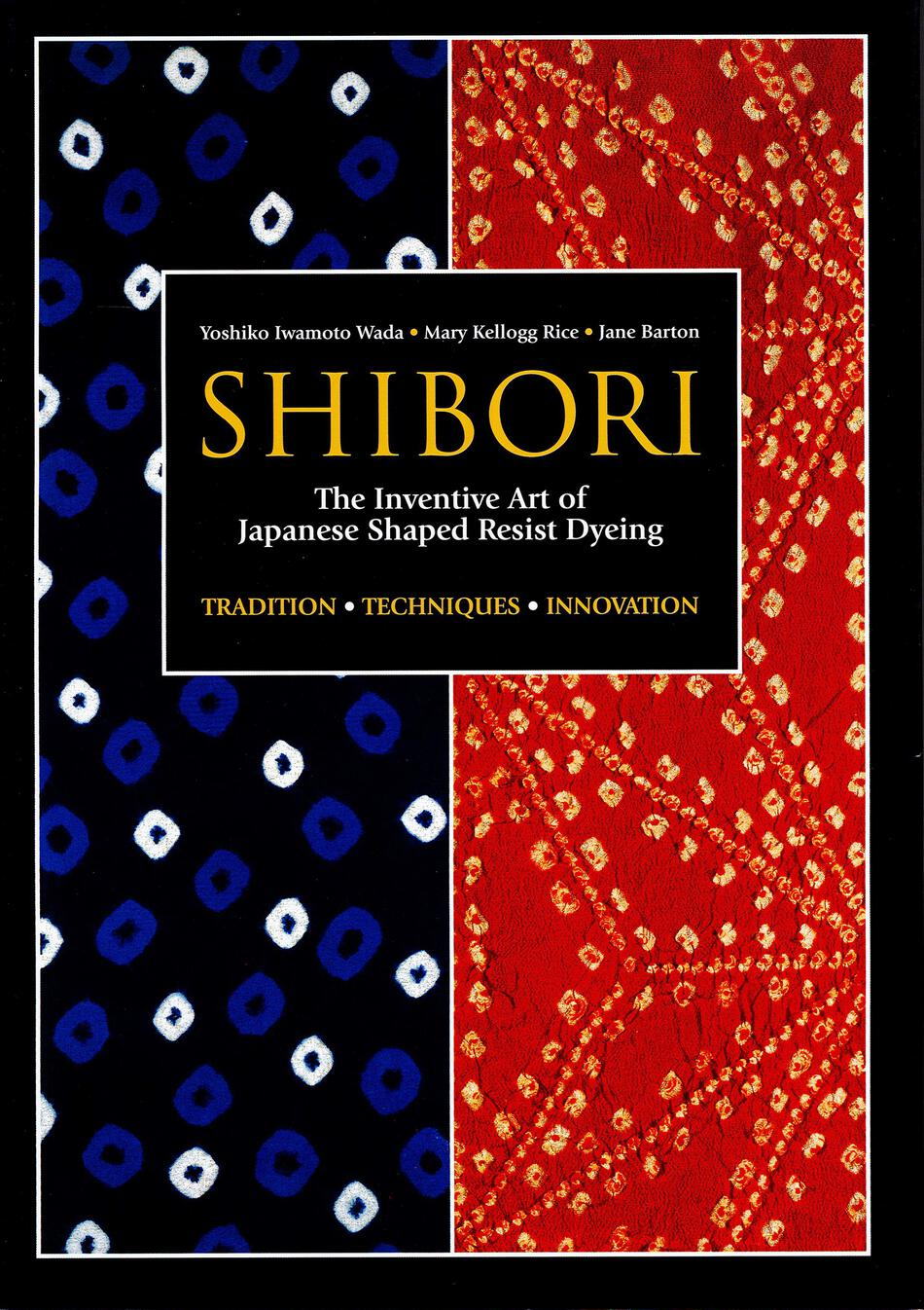 Dyeing Books Shibori  The Inventive Art of Japanese Shaped Resist Dyeing