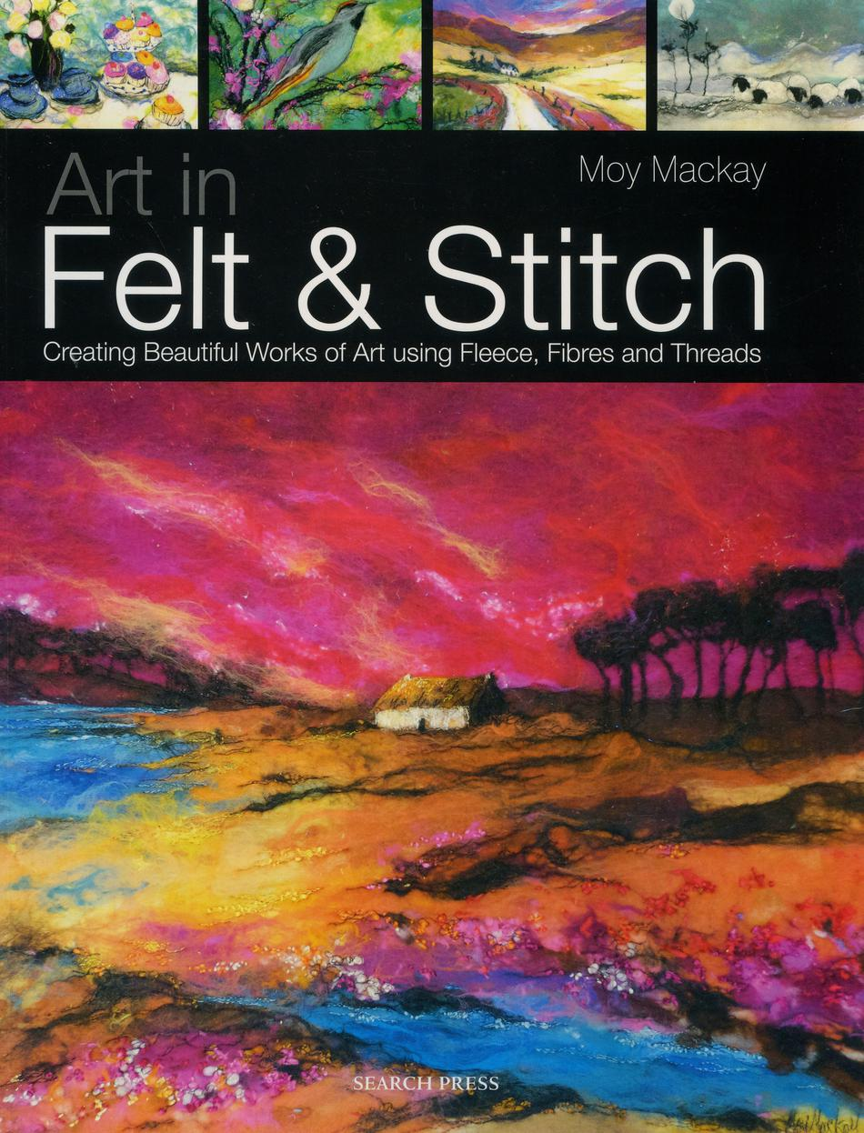 Watercolor books by search press - Felting Books Art In Felt And Stitch