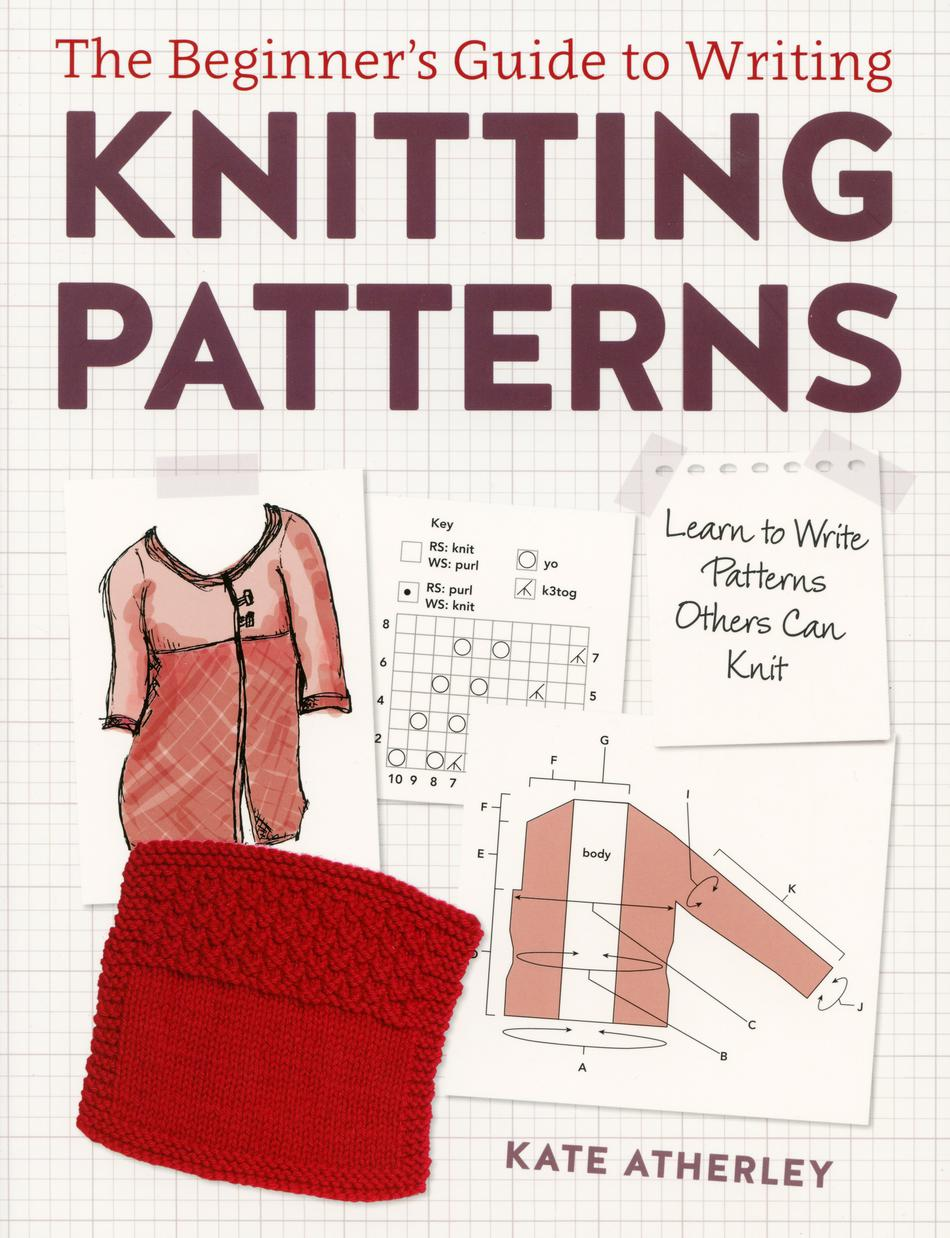 Knitting Books : The beginner s guide to writing knitting patterns