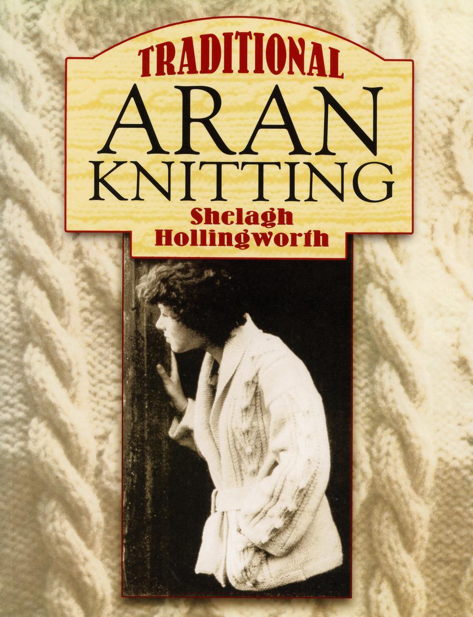 Aran Knitting Pattern Books : Traditional Aran Knitting, Knitting Book - Halcyon Yarn