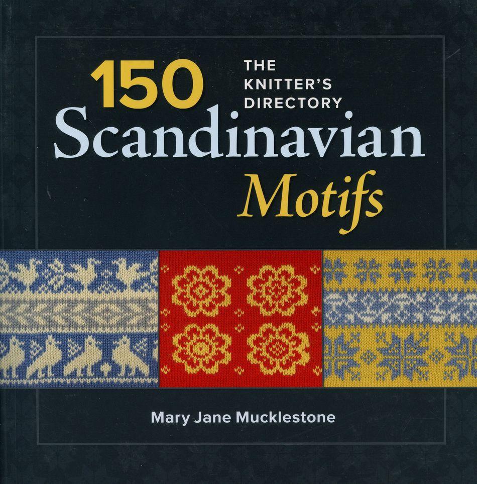 150 Scandinavian Motifs The Knitter S Directory Knitting Book