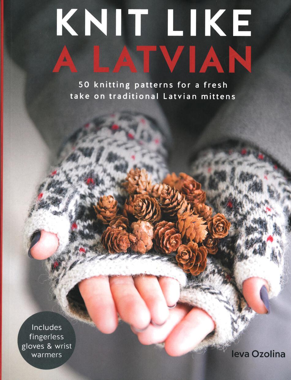 Knit Like A Latvian, Knitting Book - Halcyon Yarn