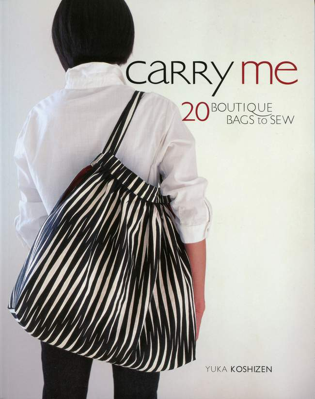 Carry Me 20 Boutique Bags to Sew