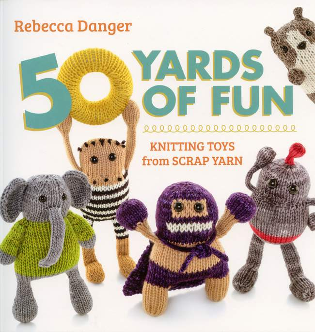 Knitting Funny Facts : Yards of fun knitting toys from scrap yarn